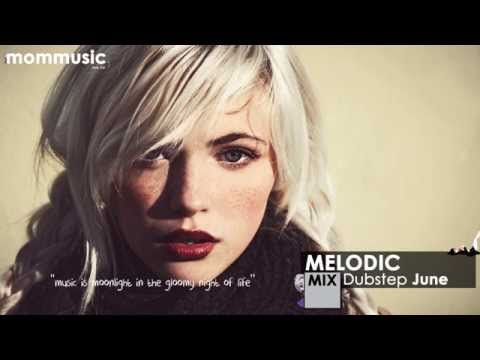 Best Melodic Dubstep Mix 2013