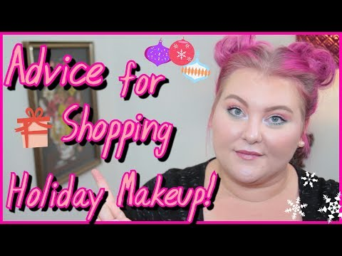 Holiday Makeup 2017: My Shopping Tips, Tricks And Advice To Buy What You'll ACTUALLY Love!