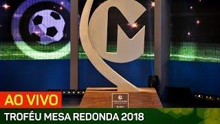 AO VIVO Trofu Mesa Redonda 2018 TV Gazeta