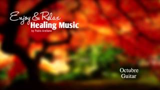 Healing And Relaxing Music For Meditation (Octubre) - Pablo Arellano