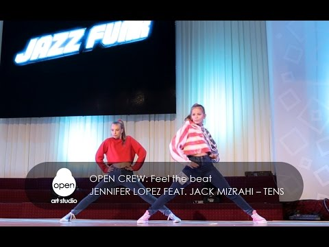 Jennifer Lopez feat. Jack Mizrahi – Tens | choreography by Open Crew at the Feel the beat