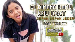Download lagu DJ DIMANA KAMU  MELODY  KEJU JOGET CEPAK CEPAK JEDER