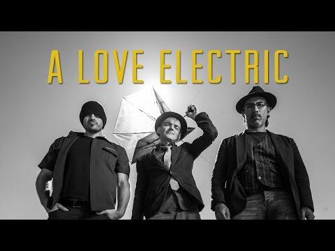 Video A Love Electric | Punto de Encuentro