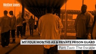 My Four Months as a Private Prison Guard: Part Two