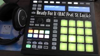 Ready For It - RAC (Maschine MKII Cover)