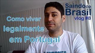 Como Viver Legalmente em Portugal | Saindo do Brasil #8