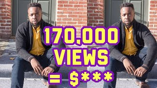 Here's EXACTLY How Much MONEY YouTube Paid Me For 170,000 Views In A Month (NOT CLICKBAIT)