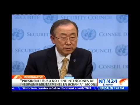 Ban Ki-Moon asegura que Putin le indicó que no tiene intenciones de intervenir Ucrania