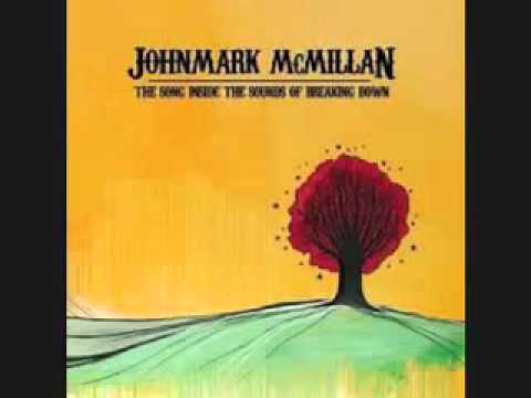 John Mark Mcmillan - Ashes And Flames