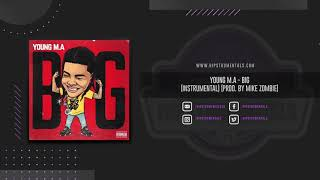 Young M.A - BIG [Instrumental] (Prod. By Mike Zombie) + DL via @Hipstrumentals