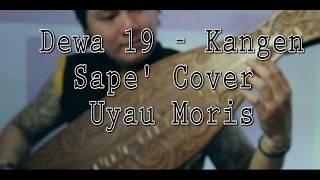 Download Lagu Kangen Dewa 19 (Sape' Cover) Uyau Moris Gratis STAFABAND
