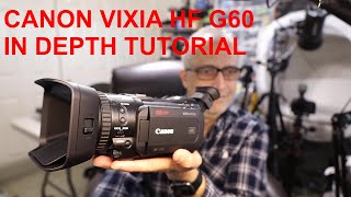 Tutorial, Review & Unboxing For a New Canon VIXIA HF G60 Full Frame UHD 4K Professional Camcorder
