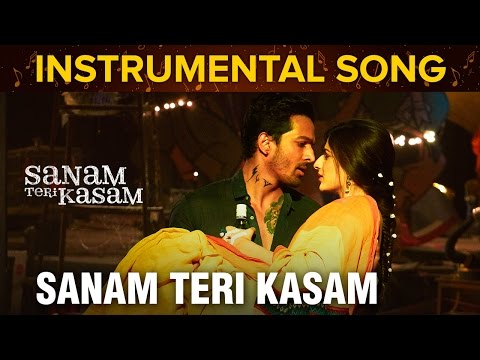 Sanam Teri Kasam | Instrumental Song | Harshvardhan Rane & Mawra Hocane