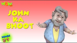 John Ka Bhoot - Motu Patlu in Hindi - 3D Animation Cartoon for Kids -As seen on Nickelodeon