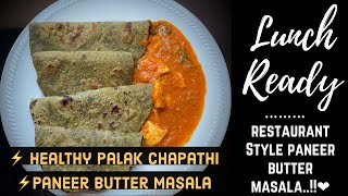 LUNCH READY: Healthy Palak Chapathi | Restaurant Style Panner Butter Masala | Lunch Ideas Tamil