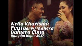 Nella Kharisma Feat Gerry Mahesa - Bahtera Cinta (Dangdut Koplo 2017)