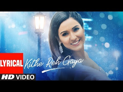 Lyrical: Kithe Reh Gaya Video | Neeti Mohan | Abhijit Vaghani  | Kumaar | New Song 2019 | T-Series