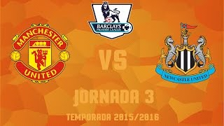 MANCHESTER UNITED VS NEWCASTLE | PREMIER LEAGUE 2015-2016 | JORNADA 3 | PRONÓSTICO | SIMULACIÓN