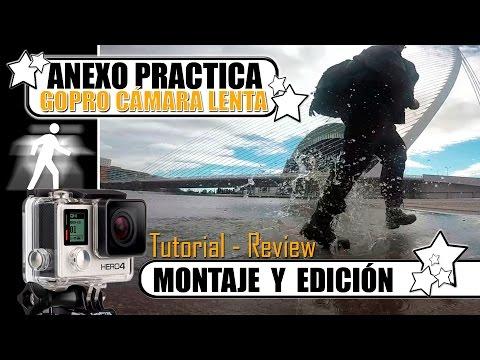 Anexo: Tutorial Review montaje cámara lenta slow motion gopro hero 4