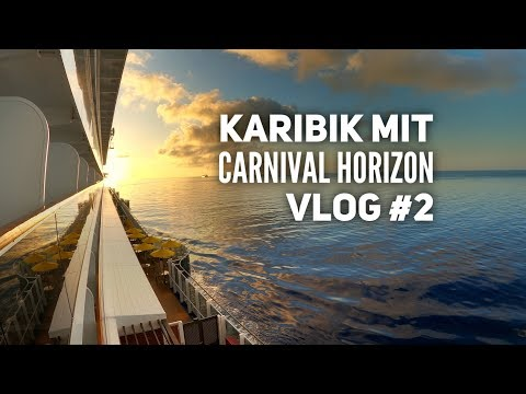Karibik & Mexiko - Carnival Horizon Vlog #2: Action am Seetag