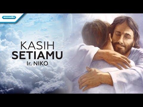 Ir. Niko Njotorahardjo - Kasih SetiaMu (Official Video Lyric)