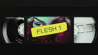 FLESH Playlist #1 [TAPE] [Witch House]