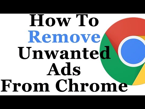 How To Remove Unwanted Ads From Google Chrome