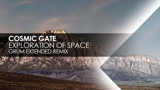 Cosmic Gate - Exploration Of Space (Grum Extended Remix)