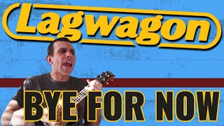 Watch Lagwagon Bye For Now video