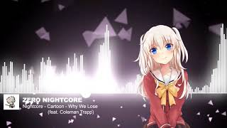Nightcore - Cartoon - Why We Lose (feat. Coleman Trapp)
