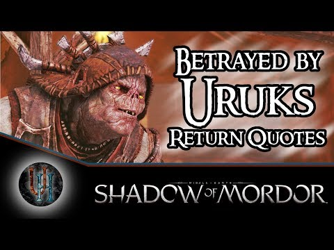 Middle-Earth: Shadow of Mordor - Betrayed by Uruks - Return Quotes