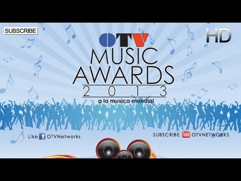 OTV Music Awards 2013 Online World Music