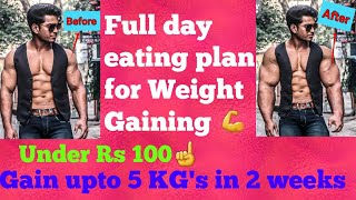 Full day eating plan for Weight gaining| Under Rs 100| Gain upto 5 KG's in 2 weeks