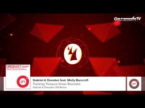 Gabriel &amp; Dresden feat. Molly Bancroft - Tracking Treasure Down Revisited (G&amp;D ON Remix)