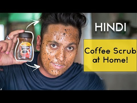 Coffee Face Scrub at Home | Get a Glowing Face | Step by Step in Hindi