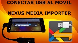 Como conectar un USB al movil con Nexus media importer