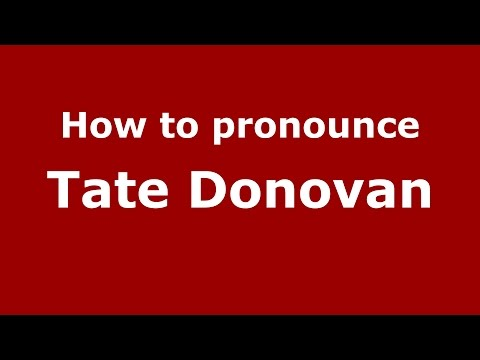 How to pronounce Tate Donovan (American English/US) - PronounceNames.com