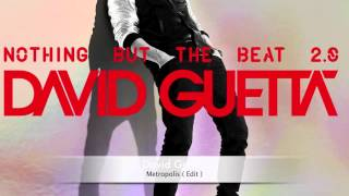Watch David Guetta Metropolis (Edit) video
