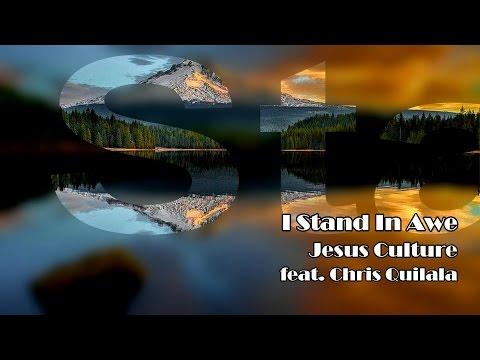 I Stand In Awe - Jesus Culture (Worship Song Lyrics)