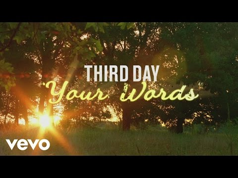 Third Day - Your Words (As featured in