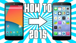 (WORKS 2015) HOW TO MAKE YOUR ANDROID LOOK LIKE AN iPHONE NO ROOT!