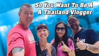So You Want To Be a Thai Vlogger