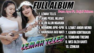 Download lagu DARA AYU FEAT BAJOL NDANU || COVER LEMAH TELES FULL ALBUM
