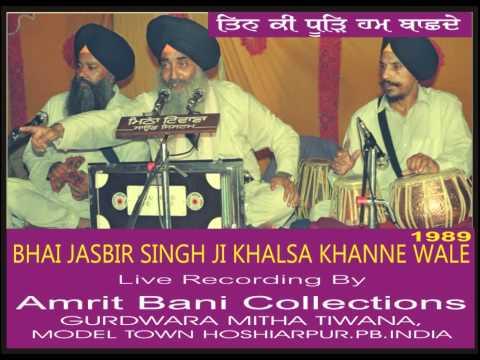 Tin Ki Dhoor Hum Baanchhde By Bhai Jasbir Singh Ji Khalsa Khanne...
