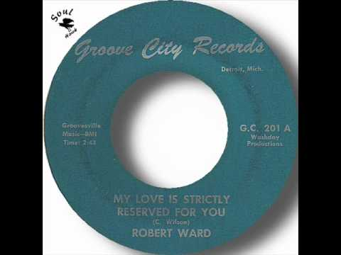 Robert Ward - My Love Is Strictly Reserved For You.wmv