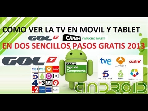 Como ver la TV en el movil y tablet canal+ gol television y muchos canales mas