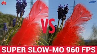 Huawei P30 vs Samsung Galaxy S10 Plus - Super Slow Motion Video Test 960 FPS!