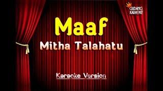 Mitha Talahatu - Maaf Karaoke