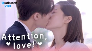 Attention, Love! - EP8 | Joanne Tseng & Wang Zi KISS!!! [Eng Sub]