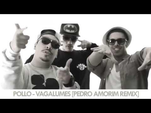 POLLO VAGALUMES PEDRO AMORIM REMIX radio edit